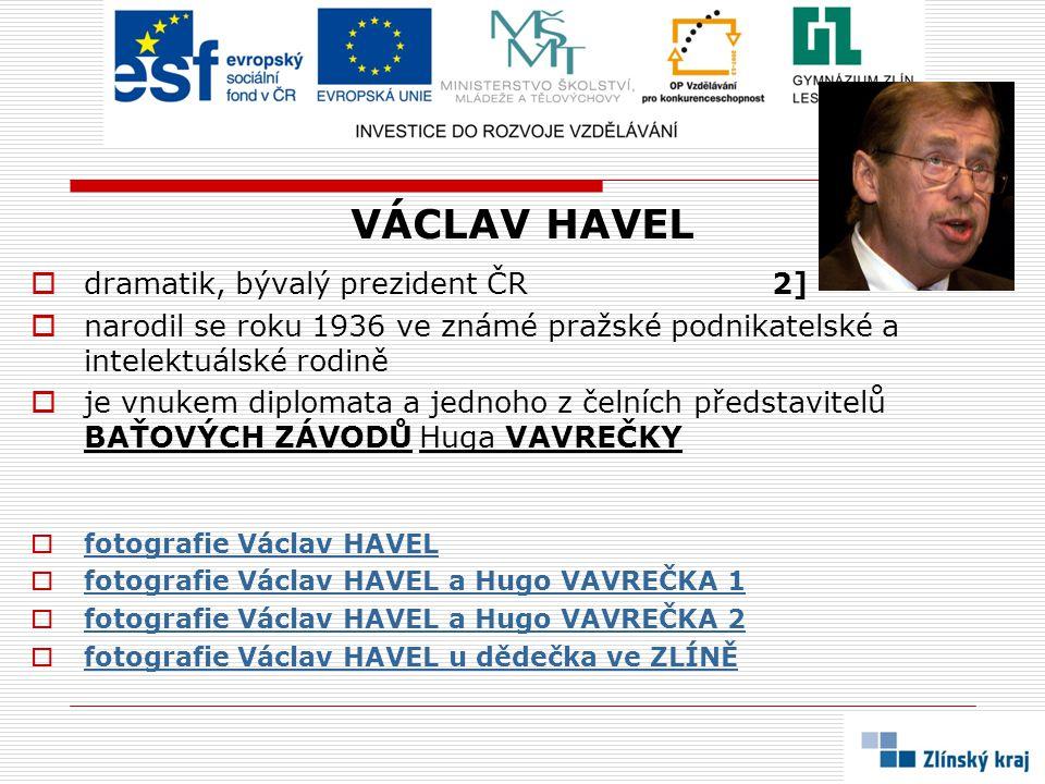 VÁCLAV HAVEL dramatik, bývalý prezident ČR 2]
